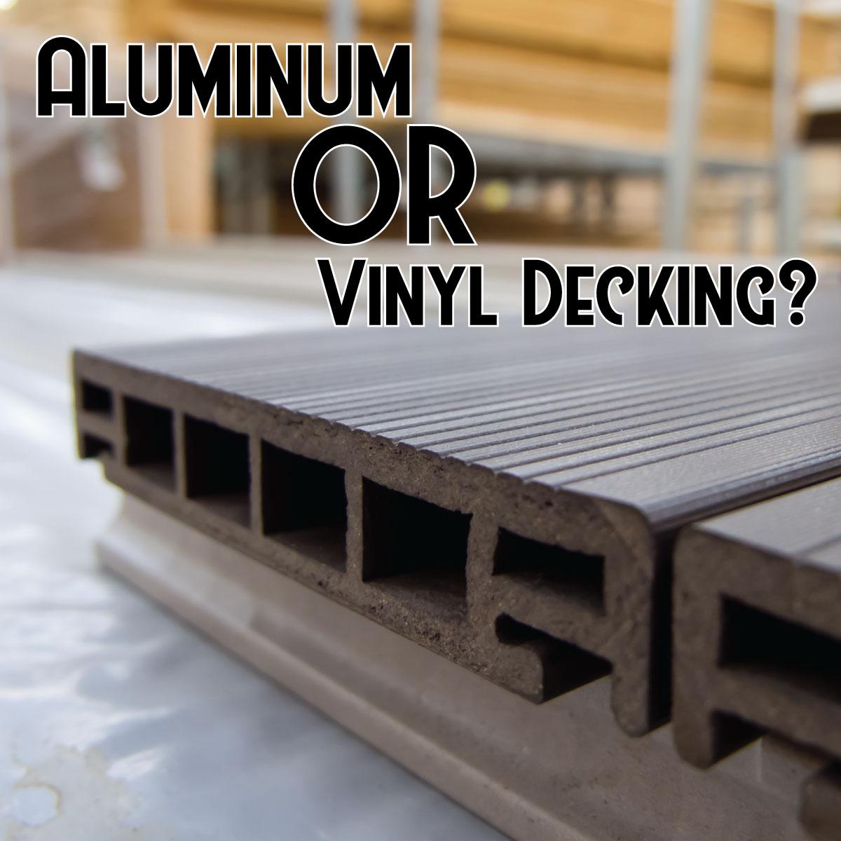 Aluminum or Vinyl Decking